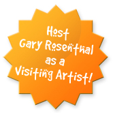 Host Gary Rosenthal as a Visting Artist!